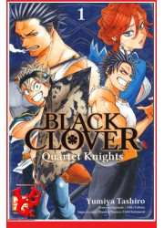 1 - BLACK CLOVER : Quartet Knights  Vol.01 par KAZE Manga libigeek 9782820337597