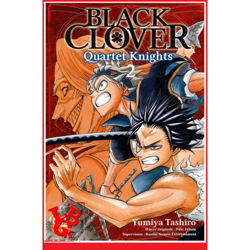 2 - BLACK CLOVER : Quartet Knights  Vol.02 par KAZE Manga libigeek 9782820337627