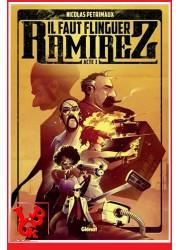 IL FAUT FLINGUER RAMIREZ 1 Rééd (Mai 2018) Vol. 01 par Glenat libigeek 9782344011881