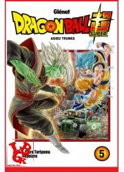 DRAGON BALL SUPER 5 / (Nov 2018) Vol. 05 par Glenat Manga libigeek 9782344031766