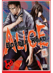 ALICE ON BORDER  ROAD 6 (Nov 2019) Vol. 06 - Seinen par Delcourt Tonkam libigeek 9782413011460