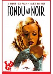 FONDU AU NOIR Intégrale (Nov 2017) Phillips / Brubaker - Delcourt Comics libigeek 9782756095042