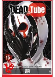 DEAD TUBE 15  (Juil 2021) Vol. 15 - Shonen par Delcourt Tonkam little big geek 9782413041856 - LiBiGeek